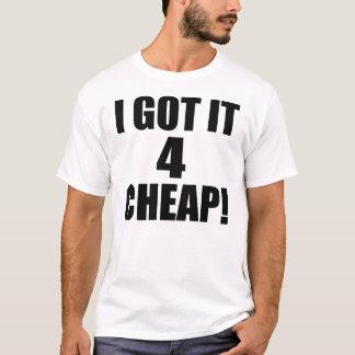 Camiseta Eu obtive lhe 4 BARATOS -- T-shirt
