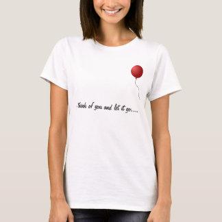 Camiseta Eu penso de você e deixo-o ir…