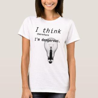 Camiseta Eu penso que conseqüentemente eu sou perigoso