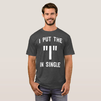"""Camiseta Eu pôr """"me"""" no humor flirty do único divertimento"""