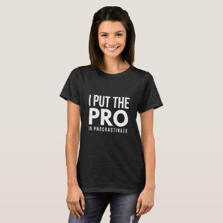 Camiseta Eu pôr o pro em procrastino