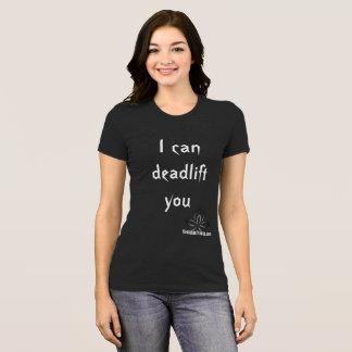 Camiseta Eu posso deadlift você