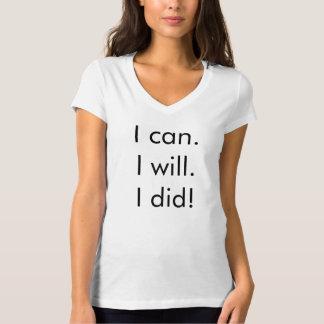 """Camiseta """"Eu posso. Eu vou faz4e-lo. Eu fiz!"""" T-shirt"""