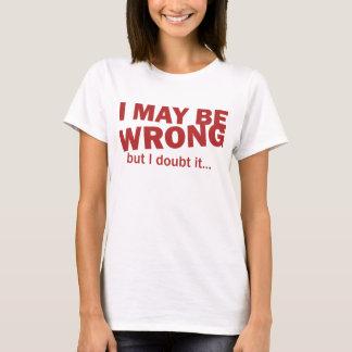 Camiseta Eu posso ser errado, mas eu duvido-o…