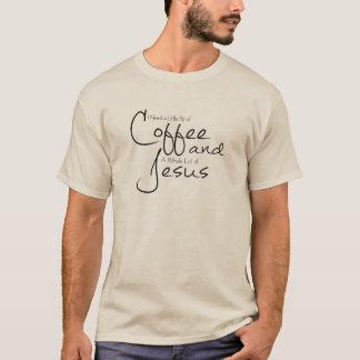 Camiseta Eu preciso o café e o Jesus