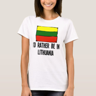 Camiseta Eu preferencialmente estaria em Lithuania