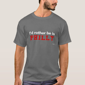 Camiseta Eu preferencialmente estaria em Philly
