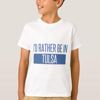 Camiseta Eu preferencialmente estaria em Tulsa