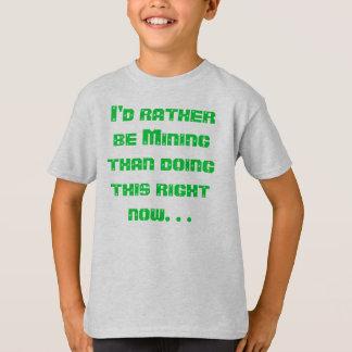 Camiseta Eu preferencialmente estaria minando
