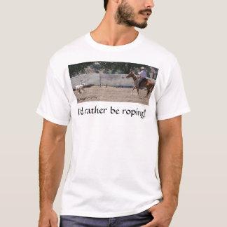 Camiseta Eu preferencialmente Roping! T-shirt