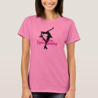 Camiseta Eu preferencialmente seria patinagem artística!