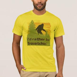 Camiseta Eu preferencialmente seria Squatchin