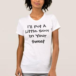 Camiseta Eu prei um pouco ácido em seu doce