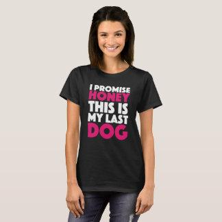 Camiseta Eu prometo que o mel isto é meu último cão