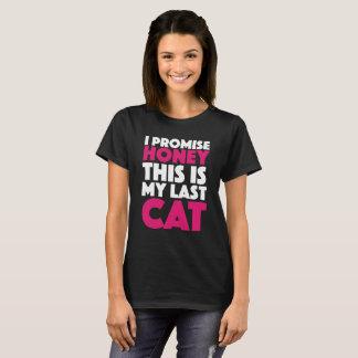Camiseta Eu prometo que o mel isto é meu último gato
