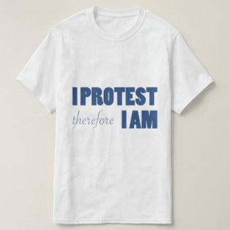 Camiseta Eu protesto-me conseqüentemente sou t-shirt