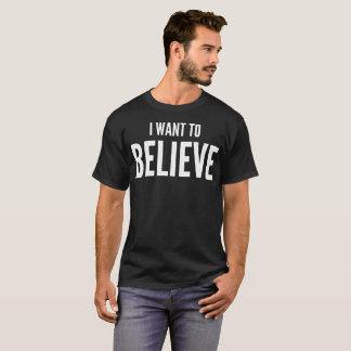 Camiseta Eu quero acreditar o t-shirt da tipografia