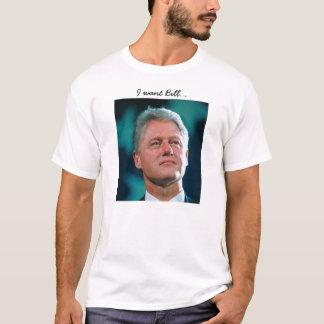 Camiseta Eu quero Bill…