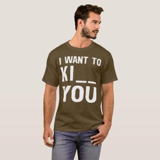 Camiseta Eu quero-o a Ki humor flertando do divertimento