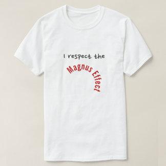 """Camiseta """"Eu respeito o efeito de Magnus """""""
