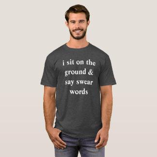 Camiseta eu sento-me na terra e digo-me juro palavras