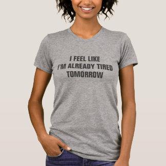 Camiseta Eu sinto como eu sou já t-shirt cansado