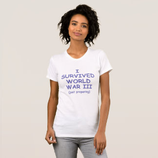 Camiseta Eu sobrevivi à guerra mundial III, apenas
