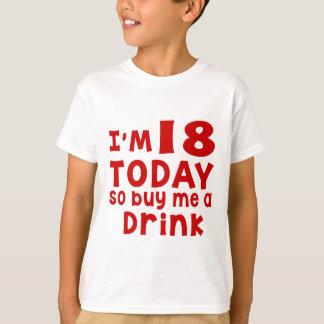 Camiseta Eu sou 18 hoje assim que compre-me uma bebida