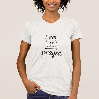 Camiseta Eu sou 1 em 4 e assim que eu Prayed