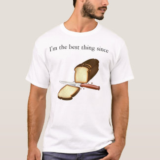 Camiseta Eu sou a melhor coisa desde o pão cortado