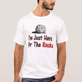Camiseta Eu sou apenas aqui para as rochas