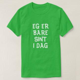 Camiseta Eu sou apenas hoje irritado no verde norueguês
