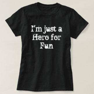 """Camiseta """"Eu sou apenas um herói para t-shirt do"""
