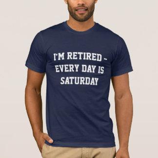 """Camiseta """"Eu sou aposentado… cada dia sou sábado """""""