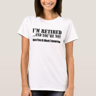 Camiseta Eu sou aposentado e você não é