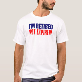 Camiseta Eu sou aposentado não expirado