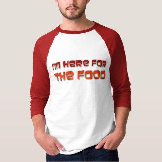 Camiseta Eu sou aqui para a comida