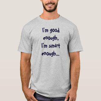 Camiseta Eu sou bom bastante, mim sou esperto bastante…