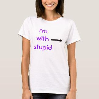 Camiseta Eu sou com estúpido