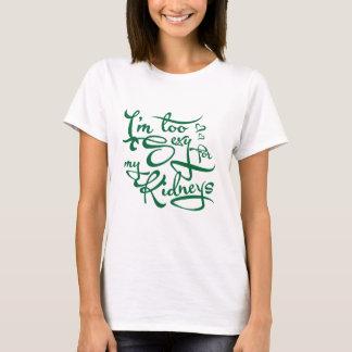 """Camiseta Eu sou demasiado """"sexy"""" para meus rins"""