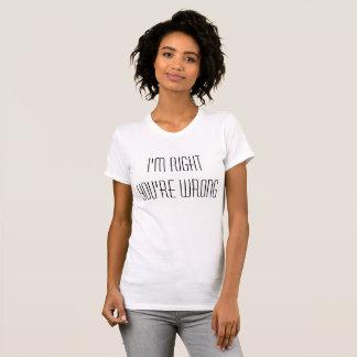 Camiseta Eu sou direito que você é errado
