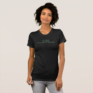 Camiseta Eu sou forte, feroz, capaz da grandeza
