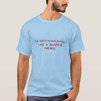 Camiseta Eu sou independente, como um SUPER-HERÓI