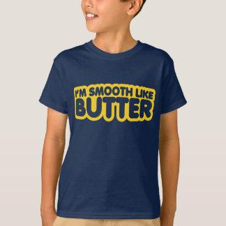 Camiseta Eu sou liso como a manteiga