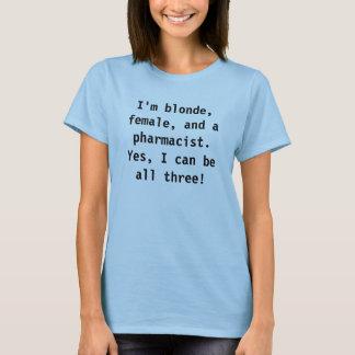 Camiseta Eu sou louro, fêmea, e um farmacêutico