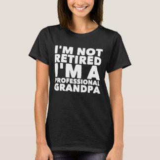 Camiseta Eu sou não aposentado mim sou um vovô profissional