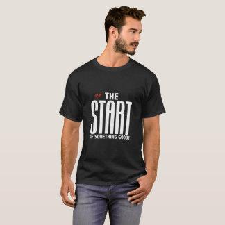 Camiseta Eu sou o começo de algo bom