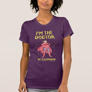 Camiseta Eu sou o doutor. Não um companheiro