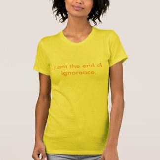 Camiseta Eu sou o fim da ignorância
