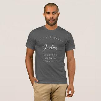Camiseta Eu sou o Jordão que louco todos o advertiu